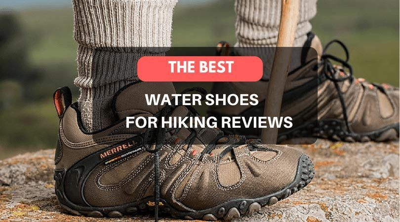 7200f803e968 Best Water Shoes For Hiking Reviews (2019) - Gray Wolf Life ...