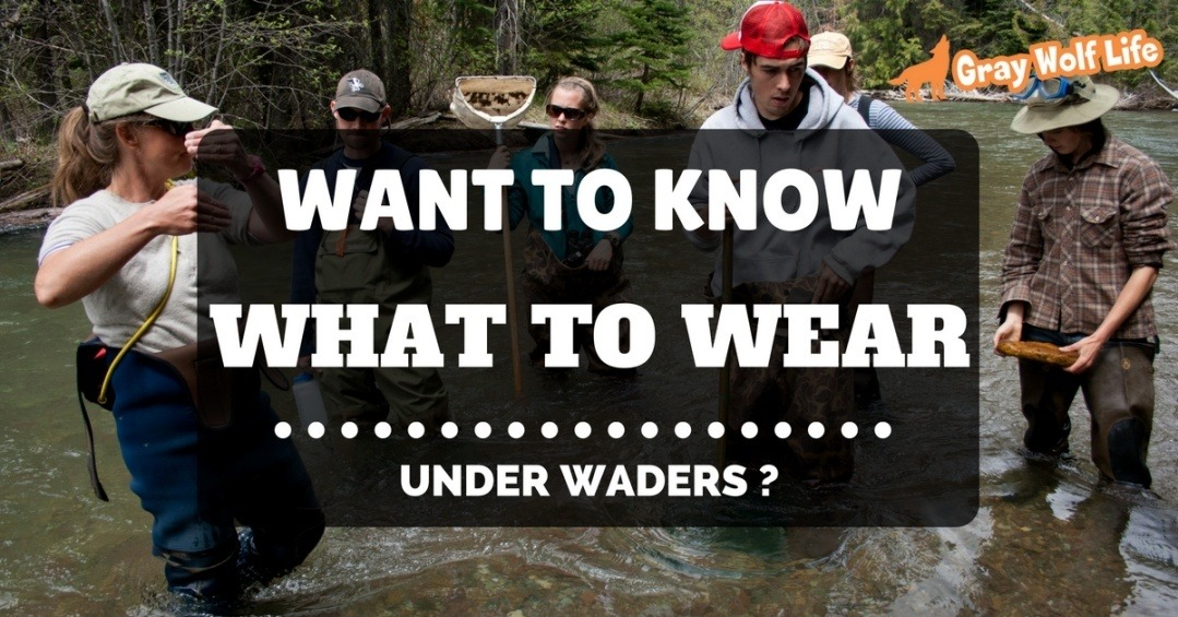 what to wear under waders