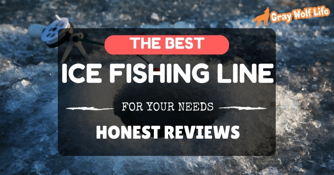 The best ice fishing line for your needs honest reviews for Ice fishing line