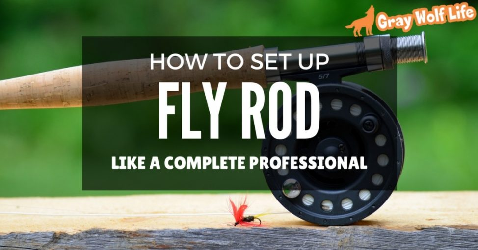 how to set up fly rod